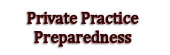 Private Practice Preparedness - Beyond the Professional Will